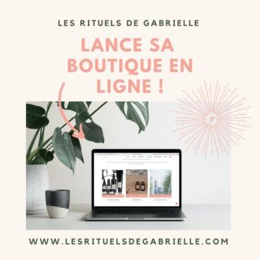 Ouverture Boutique en Ligne Rituels Gabrielle